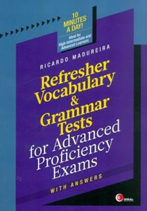 Imagem de REFRESHER VOCABULARY & GRAMMAR TESTS FOR ADVANCED PROFICIENCY EXAMS WITH ANSWERS