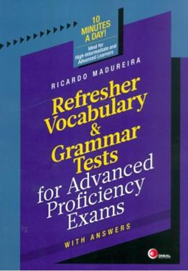 Picture of REFRESHER VOCABULARY & GRAMMAR TESTS FOR ADVANCED PROFICIENCY EXAMS WITH ANSWERS